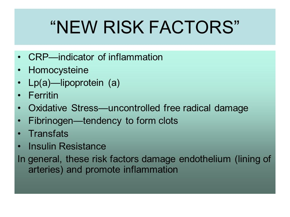 NEWRISKFACTORSCRP—indicatorofinflammationHomocysteine